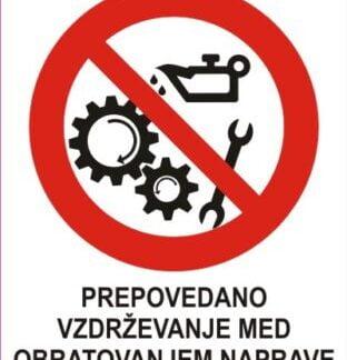Prepovedano vzdrževanje med obratovanjem naprave 1