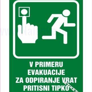 V primeru evakuacije za odpiranje vrat pritisni tipko