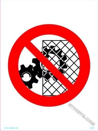 Ne segaj v nevarno območje stroja med obratovanjem