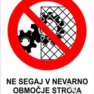 Ne segaj v nevarno območje stroja med obratovanjem 1