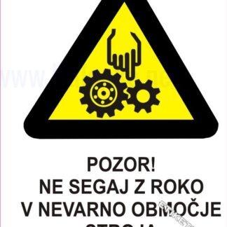 Pozor! Ne segaj z roko v nevarno območje stroja 1