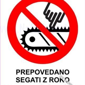 Prepovedano segati z roko v nevarno območje 3