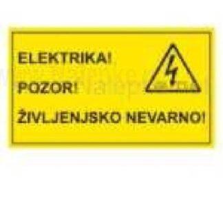 nalepka elektrika! Pozor! Življenjsko nevarno! 121x71mm