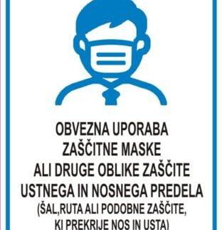 OBVEZNA UPORABA ZASCITNE MASKE ALI DRUGE OBLIKE ZASCITE USTNEGA IN NOSNEGA PREDELA SAL RUTA ALI PODOBNE ZASCITE KI PREKRIJE NOS IN USTA