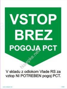 Vstop brez pogoja PCT - V skladu z odlokom Vlade RS za vztop NI POTREBEN pogoj PCT.